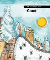 GAUDI, PETITA HISTORIA DE