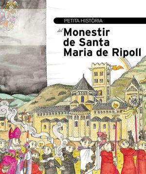PETITA HISTÒRIA DEL MONESTIR DE SANTA MARIA DE RIPOLL