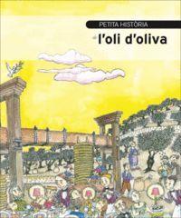 L'OLI D'OLIVA, PETITA HISTORIA DE
