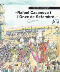 PETITA HISTÒRIA DE RAFAEL CASANOVA I L'ONZE DE SETEMBRE