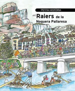 PETITA HISTÒRIA DELS RAIERS DE LA NOGUERA PALLARESA