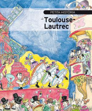 TOULOUSE-LAUTREC, PETITA HISTORIA DE