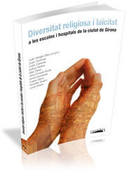 DIVERSITAT RELIGIOSA I LAÏCITAT A LES ESCOLES I HOSPITALS DE LA CIUTAT DE GIRONA