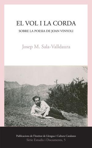 EL VOL I LA CORDA. SOBRE LA POESIA DE JOAN VINYOLI
